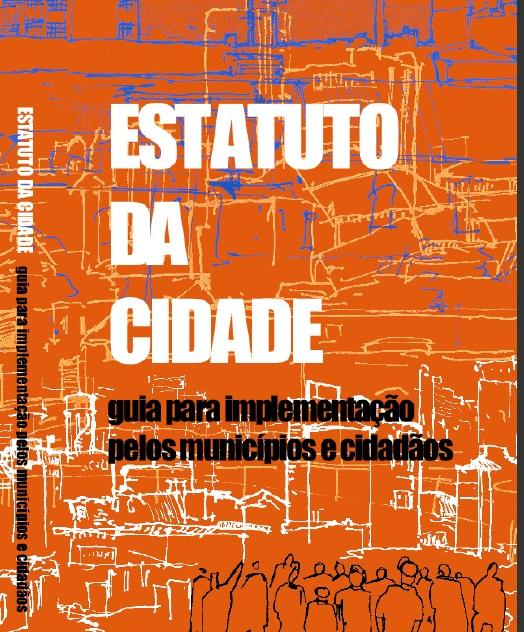 Estatuto da Cidade: guia para implementação pelos municípios e cidadãos