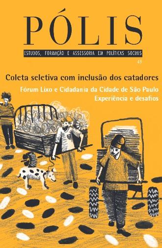 Coleta seletiva com inclusão dos catadores – Fórum Lixo e Cidadania da Cidade de São Paulo Experiência e desafios
