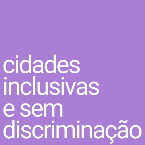 cidades inclusivas e sem discriminação